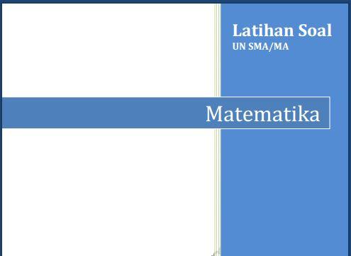 Latihan Soal UN SMA Matematika Program IPA dan Kunci Jawaban