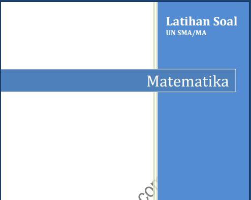 Latihan Soal UN SMA Matematika Program IPS dan Pembahasan