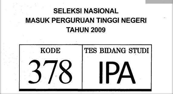 Download Soal SNMPTN 2009 Tes Bidang Studi IPA Kode 378