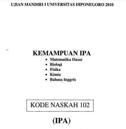 Soal UM UNDIP 2010 IPA Saintek Kode 102 Untuk Latihan